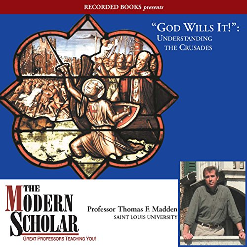 The Modern Scholar: God Wills It!: Understanding the Crusades                   By:                                                                                                                                 Thomas F. Madden                               Narrated by:                                                                                                                                 Thomas F. Madden                      Length: 8 hrs and 11 mins     124 ratings     Overall 4.4