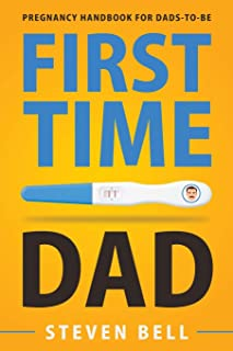 First Time Dad: Pregnancy Handbook for Dads-To-Be