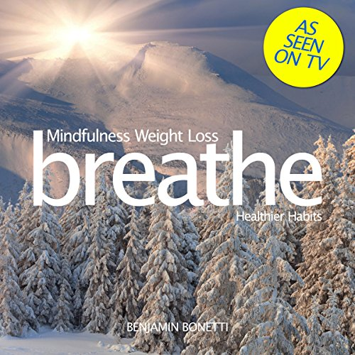 Breathe - Mindfulness Weight Loss: Healthier Habits audiobook cover art