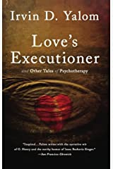 Love's Executioner: & Other Tales of Psychotherapy Kindle Edition