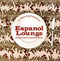 Slow Food Music-Espanol Lounge-