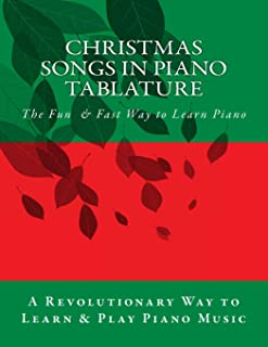 Christmas Songs in Piano Tablature: The Revolutionary Way To Read Piano Music