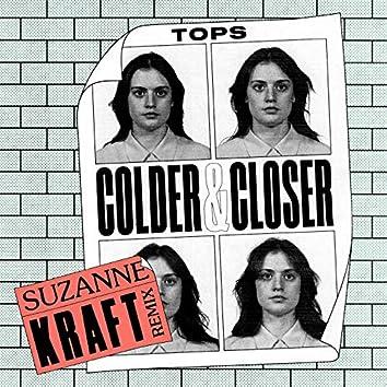 Colder & Closer (Suzanne Kraft Remix)