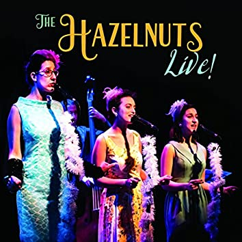 The Hazelnuts Live!