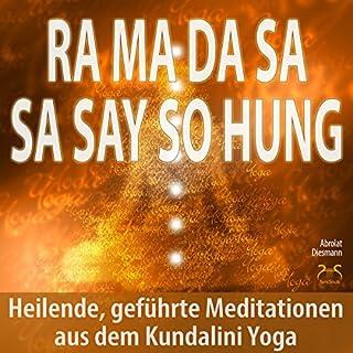 Ra Ma Da Sa Sa Say So Hung     Heilende, geführte Meditationen aus dem Kundalini Yoga              Autor:                                                                                                                                 Franziska Diesmann,                                                                                        Torsten Abrolat                               Sprecher:                                                                                                                                 Franziska Diesmann,                                                                                        Torsten Abrolat                      Spieldauer: 3 Std. und 57 Min.     3 Bewertungen     Gesamt 5,0