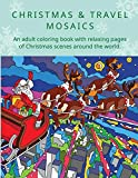 CHRISTMAS & TRAVEL MOSAICS: An adult coloring book with relaxing pages of Christmas scenes around the world. - Belba Family