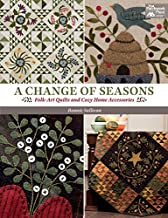 A Change of Seasons: Folk-Art Quilts and Cozy Home Accessories (English Edition)