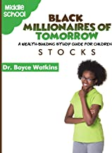 The Black Millionaires of Tomorrow: A Wealth-Building Study Guide for Children: Stocks