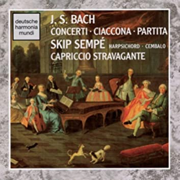 J.S. Bach:Concerti - Ciaconna & Partita