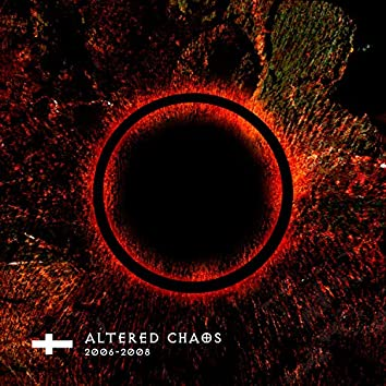 Altered Chaos (2006-2008)