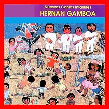 Hernán Gamboa y Nuestros Cantos Infantiles