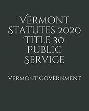 Vermont Statutes 2020 Title 30 Public Service