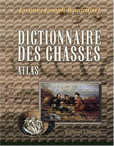 Dictionnaire des chasses. Atlas