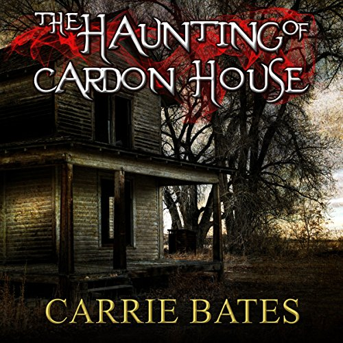 The Haunting of Cardon House                   By:                                                                                                                                 Carrie Bates                               Narrated by:                                                                                                                                 Ed Walters                      Length: 56 mins     6 ratings     Overall 2.7