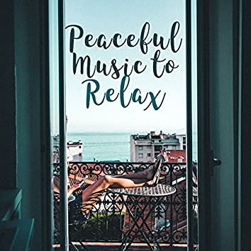 Peaceful Music to Relax – Easy Listening, Stress Relief, Time to Calm Down, Peaceful Music for Mind Rest, Relaxation Sounds