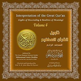 Interpretation of the Great Qur'an: Volume 4                   De :                                                                                                                                 Mohammad Amin Sheikho                               Lu par :                                                                                                                                 Ahmed Alias Al-Dayrani                      Durée : 19 h et 56 min     Pas de notations     Global 0,0