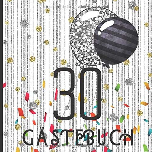 Gästebuch: Eine frohe 30ste Geburtstagsfeier und zum Andenken ein Gästebuch für Unterschriften und Nachrichten