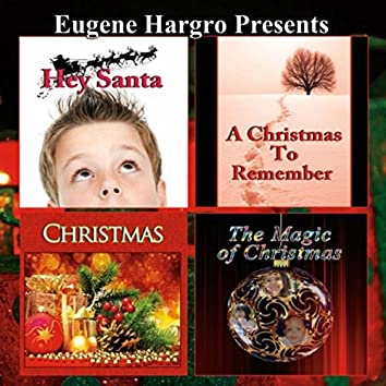 Hey Santa, A Christmas to Remember, Christmas and the Magic of Christmas (Eugene Hargro Presents)