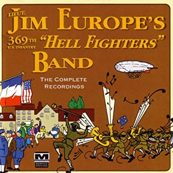 "James Reese Europe's 369th U.S. Infantry ""Hell Fighters"" Band - The Complete Recordings"