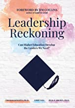 Leadership Reckoning: Can Higher Education Develop the Leaders We Need?