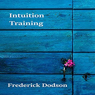 Intuition Training                   By:                                                                                                                                 Frederick Dodson                               Narrated by:                                                                                                                                 Thomas Miller                      Length: 5 hrs and 19 mins     193 ratings     Overall 4.6