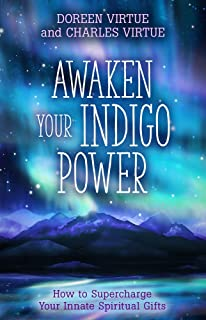 Awaken Your Indigo Power: Harness Your Passion, Fulfill Your Purpose, And Activate Your Innate Spiri [Paperback]