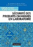 150 fiches pratiques de sécurité des produits chimiques au laboratoire - Conforme au règlement européen CLP