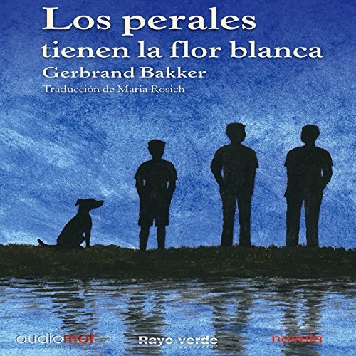 Los perales tienen la flor blanca [The Pears Have the White Flower] audiobook cover art