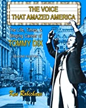 The Voice That Amazed America: The Life, Times, & Singing Career of Tommy Dix