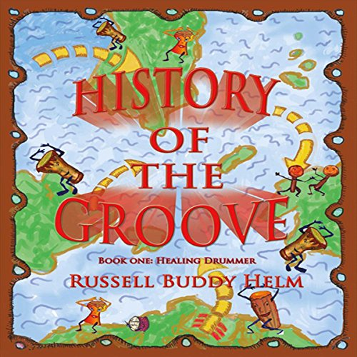 History of the Groove: Healing Drummer audiobook cover art
