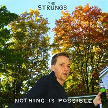 Nothing Is Possible