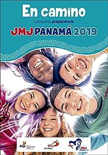 En camino: Catequesis preparatoria. JMJ Panamá 2019 (Spanish Edition)