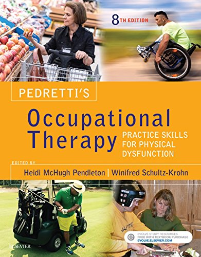 Pedretti's Occupational Therapy - E-Book: Practice Skills for Physical Dysfunction