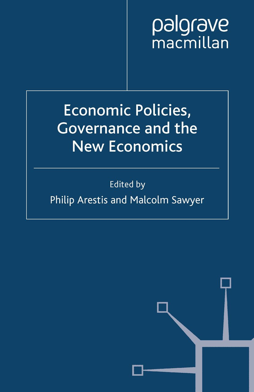Economic Policies, Governance and the New Economics (International Papers in Political Economy)