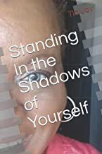 Standing In the Shadows of Yourself