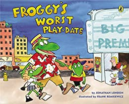 Froggy's Worst Playdate by [Jonathan London, Frank Remkiewicz]