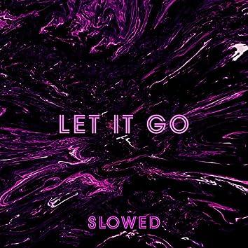 Let it go (feat. Iliya) [Slowed] (Slowed)