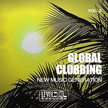 Global Clubbing, Vol. 2 (New Music Generation)