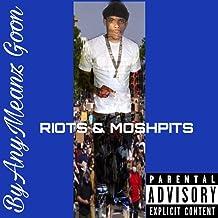 RIOTS & MOSHPITS [Explicit]