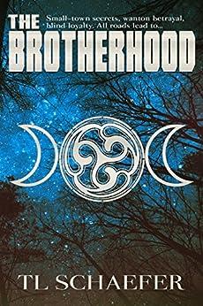 The Brotherhood (Mariposa Book 2) by [T.L. Schaefer]