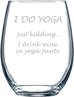 """Funny Wine Glass for Adults with """"I Do Yoga — Just Kidding… I Drink Wine in Yoga Pants"""" Saying - Classic, Stemless Wine Glass for Women"""