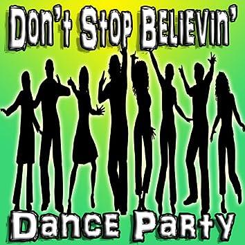 Don't Stop Believin' Dance Party