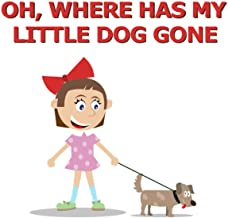Oh, Where Has My Little Dog Gone