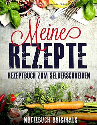 Meine Rezepte - Rezeptbuch zum Selberschreiben: 140 Blanko- Rezeptvorlagen für Deine Lieblingsrezepte zum ausfüllen mit Register, Bewertung uvm. (ca. A4)