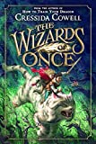 The Wizards of Once (The Wizards of Once (1)) - Cowell, Cressida