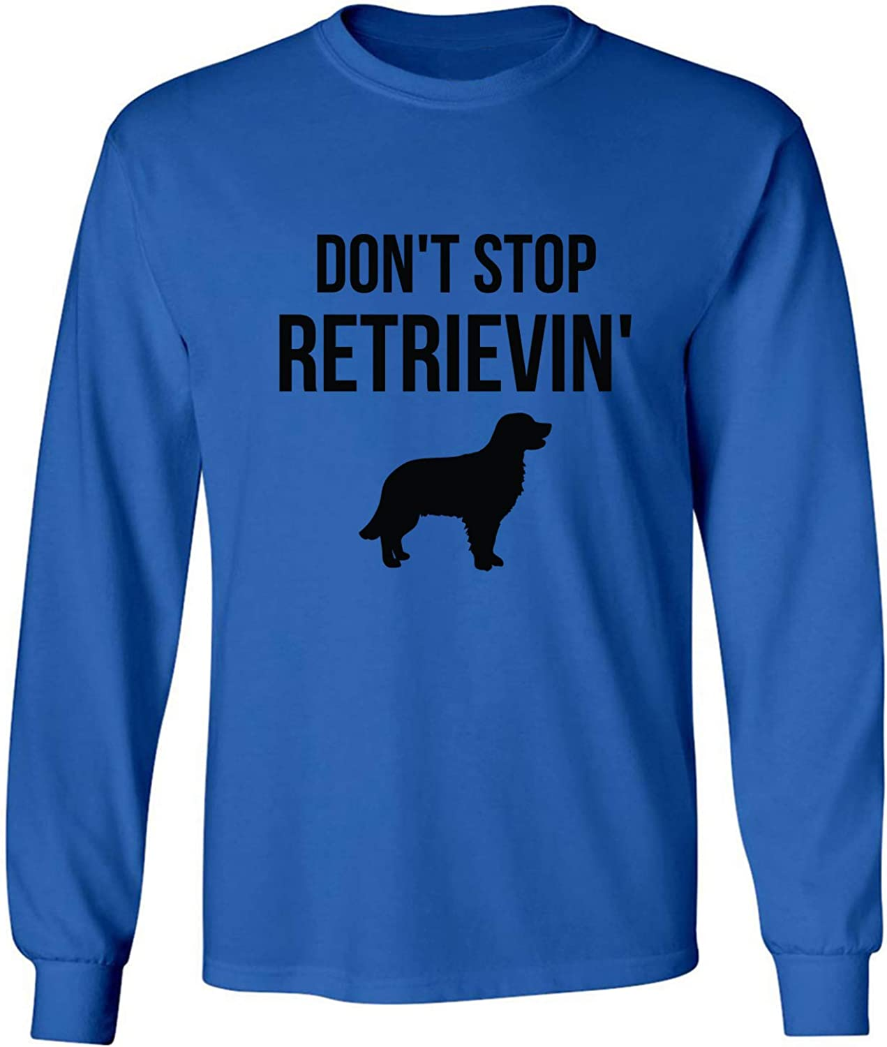 Don't Stop Retrievin' Adult Long Sleeve T-Shirt in Royal - XXXX-Large