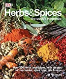 Herbs & Spices: Over 200 Herbs and Spices, with Recipes for Marinades, Spice Rubs, Oils, and Mor