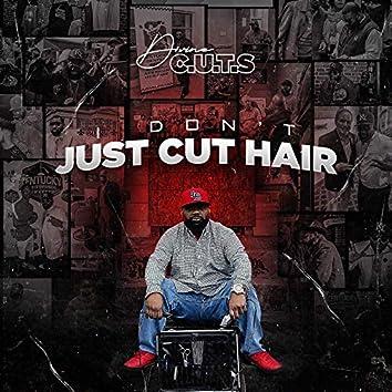 I Don't Just Cut Hair