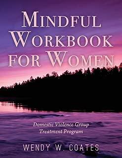 Mindful Workbook for Women: Domestic Violence Group Treatment Program