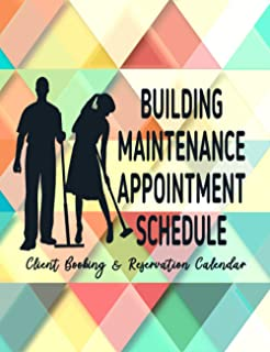 Building Maintenance Appointment Schedule: Client Booking and Reservation Calendar: 52 Weeks of Undated Appointment Planne...